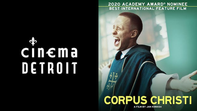 CINEMA DETROIT presents CORPUS CHRISTI
