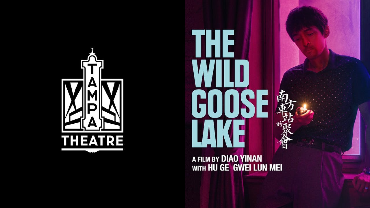 TAMPA THEATRE presents THE WILD GOOSE LAKE