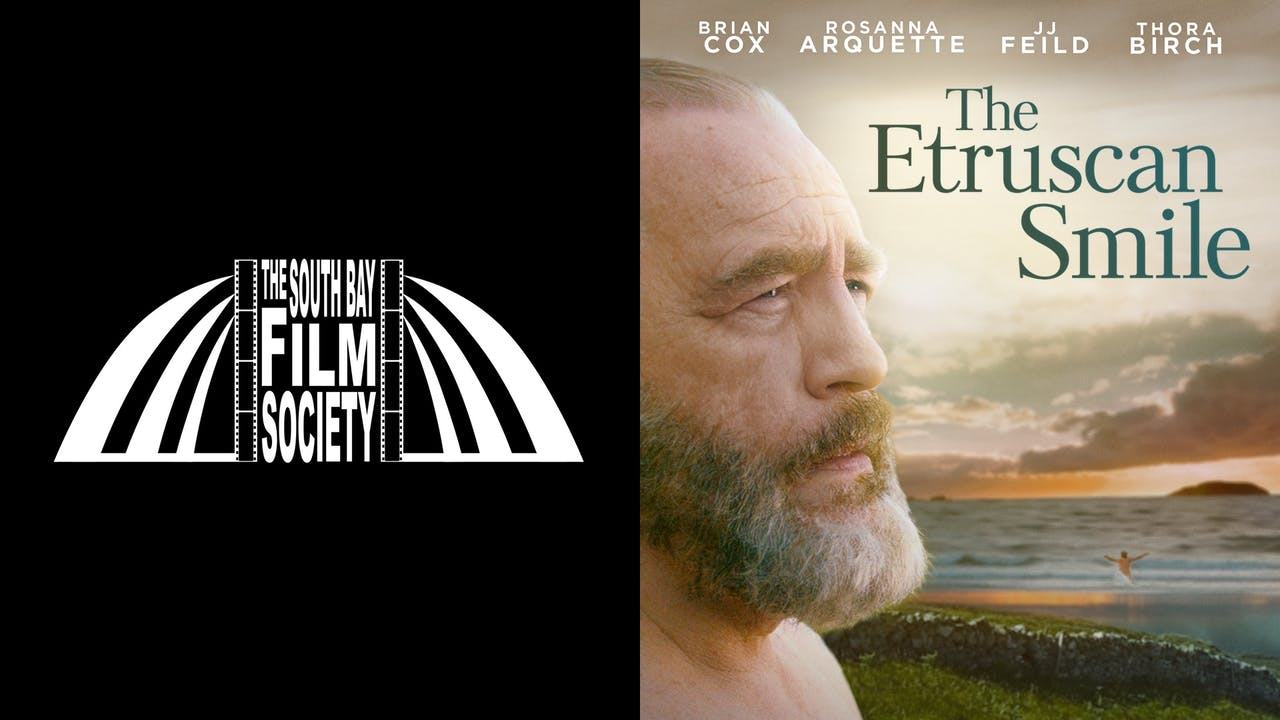 SOUTH BAY FILM SOCIETY presents THE ETRUSCAN SMILE