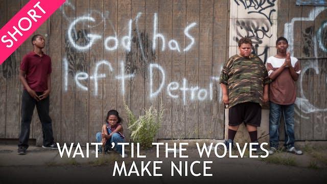 Wait 'til the Wolves Make Nice