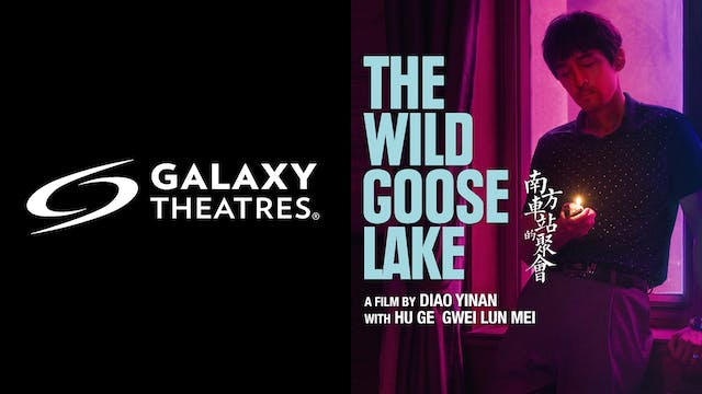 GALAXY THEATRES present THE WILD GOOSE LAKE