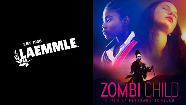 LAEMMLE THEATRES present ZOMBI CHILD