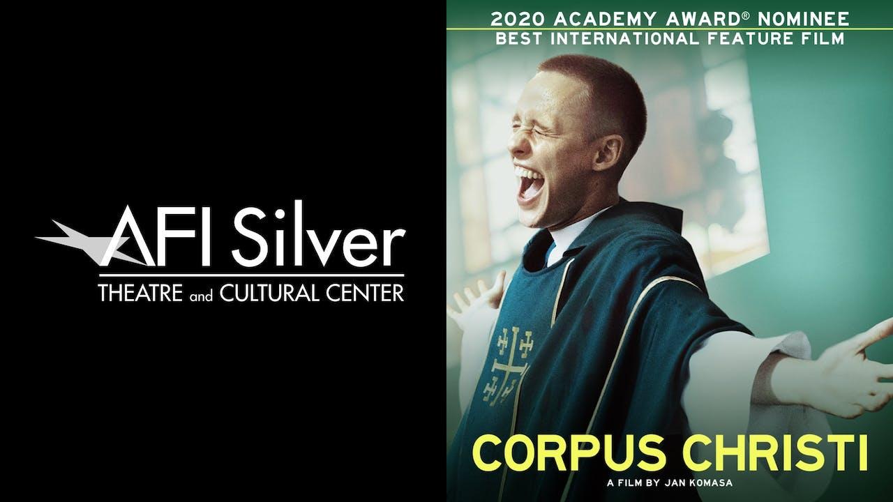 AFI SILVER THEATRE presents CORPUS CHRISTI