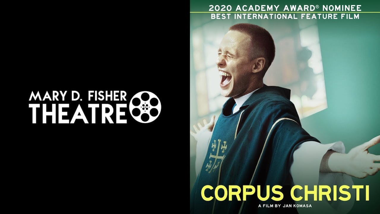 MARY D. FISHER THEATRE presents CORPUS CHRISTI