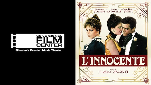 GENE SISKEL FILM CENTER presents L'INNOCENTE