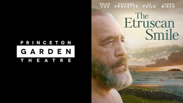 PRINCETON GARDEN THEATER - THE ETRUSCAN SMILE