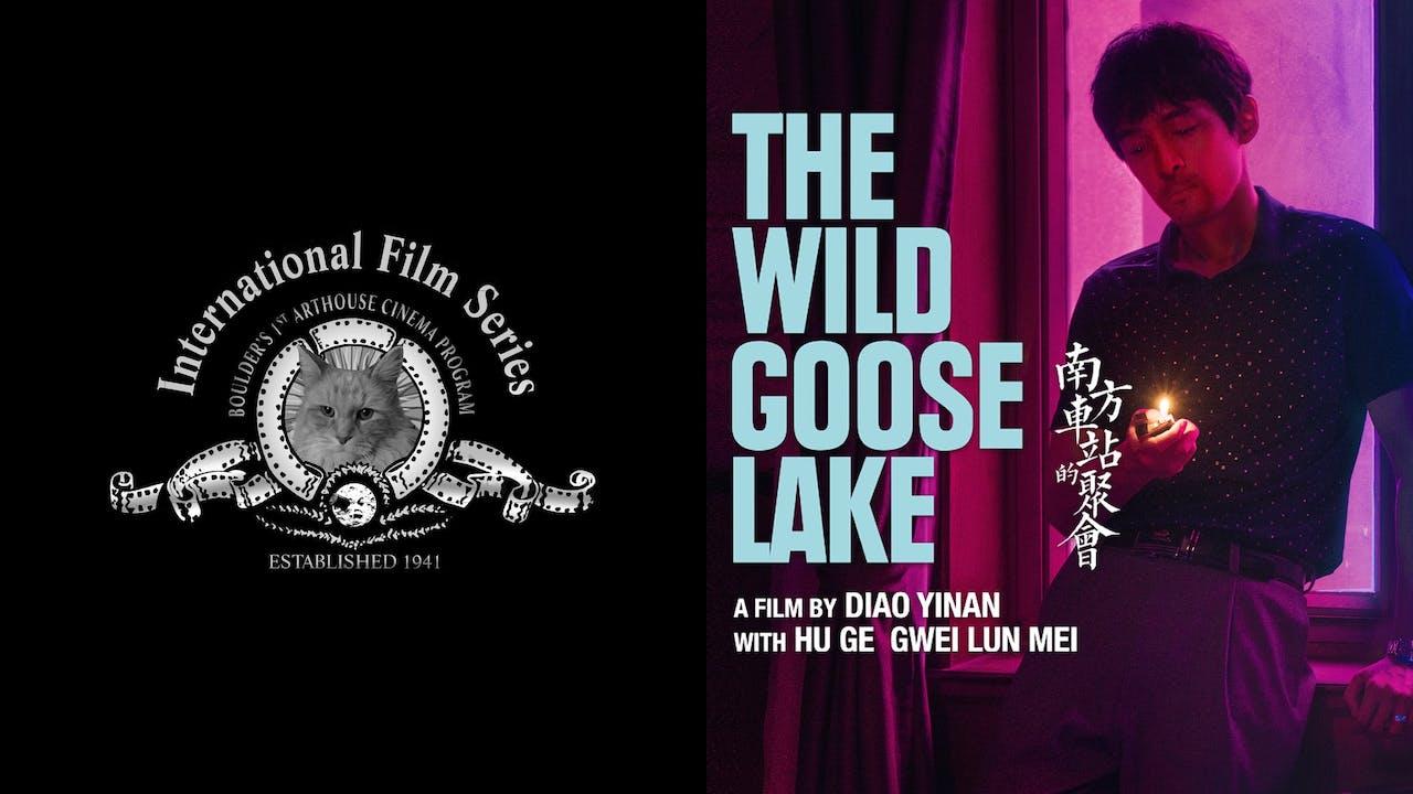 INTERNATIONAL FILM SERIES - THE WILD GOOSE LAKE