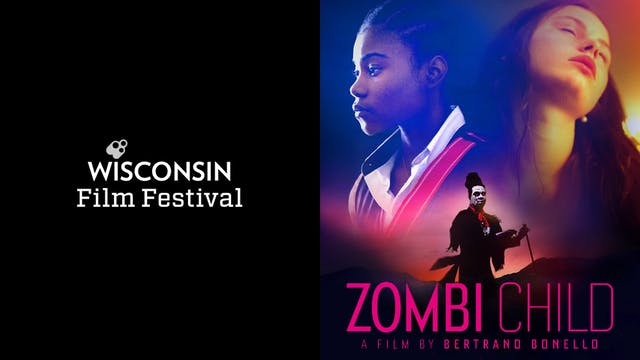 WISCONSIN FILM FESTIVAL presents ZOMBI CHILD