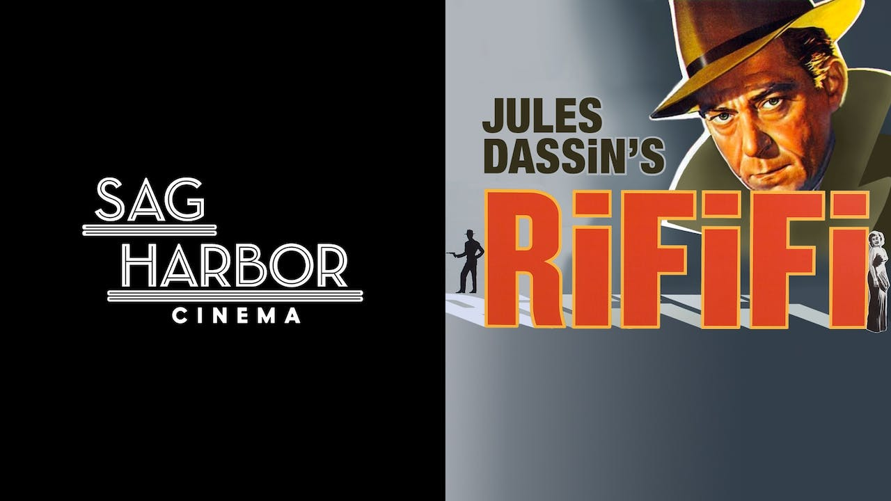 SAG HARBOR CINEMA presents RIFIFI