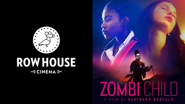 ROW HOUSE CINEMA presents ZOMBI CHILD