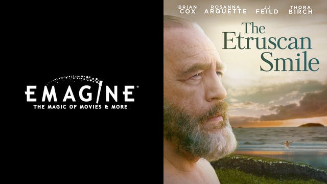 EMAGINE CINEMA presents THE ETRUSCAN SMILE