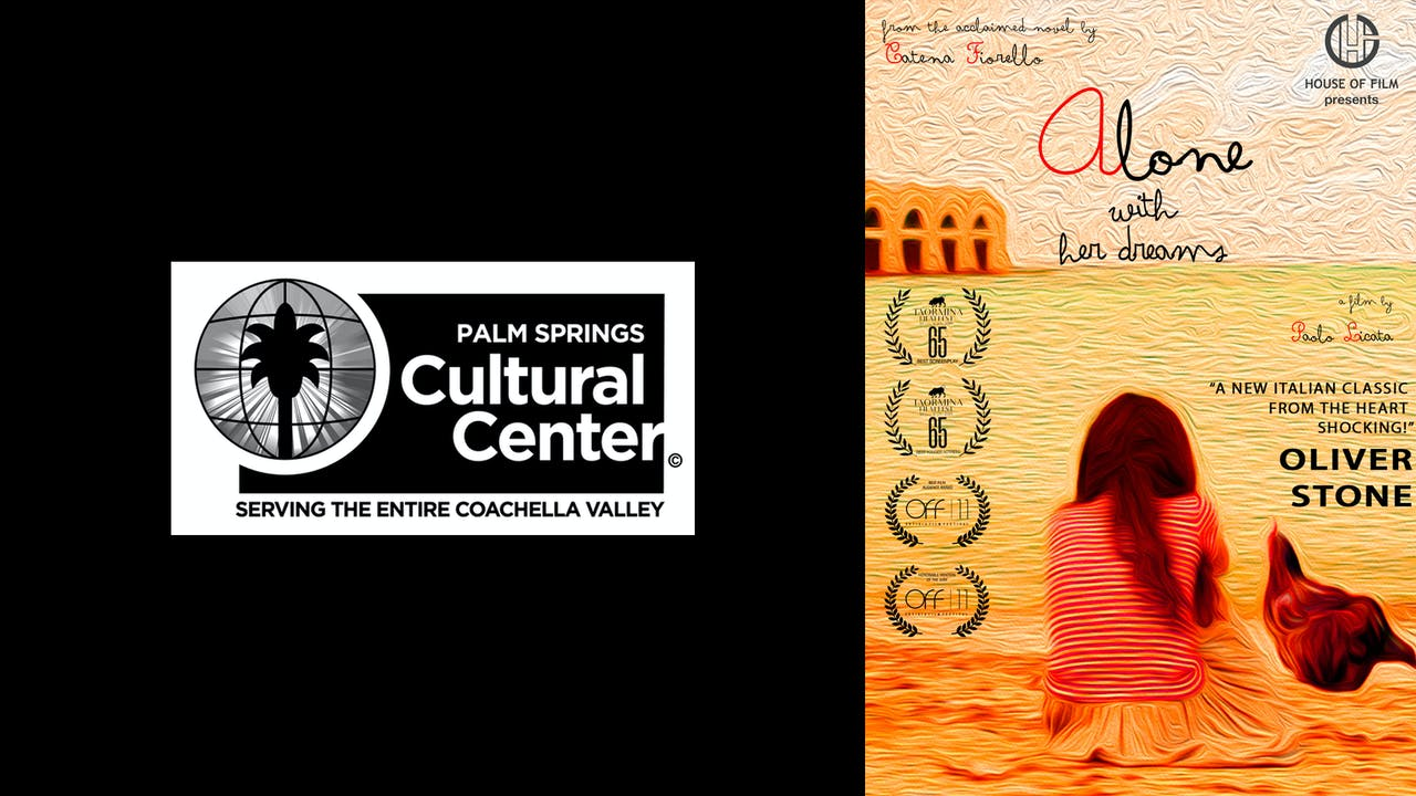 PALM SPRINGS CULTURAL CENTER-ALONE WITH HER DREAMS