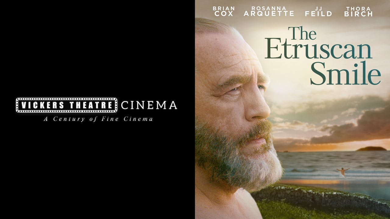 VICKERS THEATRE CINEMA presents THE ETRUSCAN SMILE
