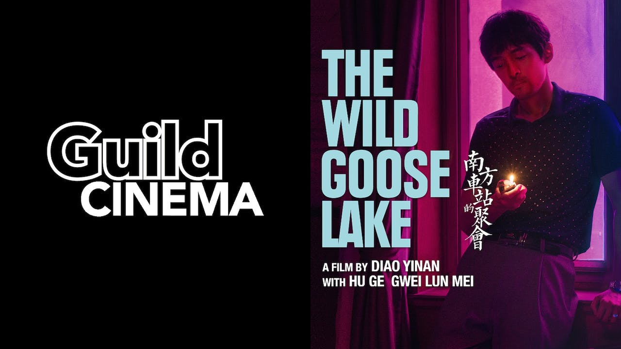 GUILD CINEMA presents THE WILD GOOSE LAKE