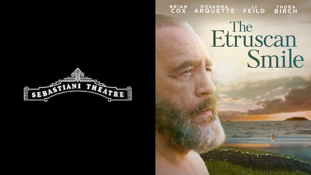 SEBASTIANI THEATER presents THE ETRUSCAN SMILE