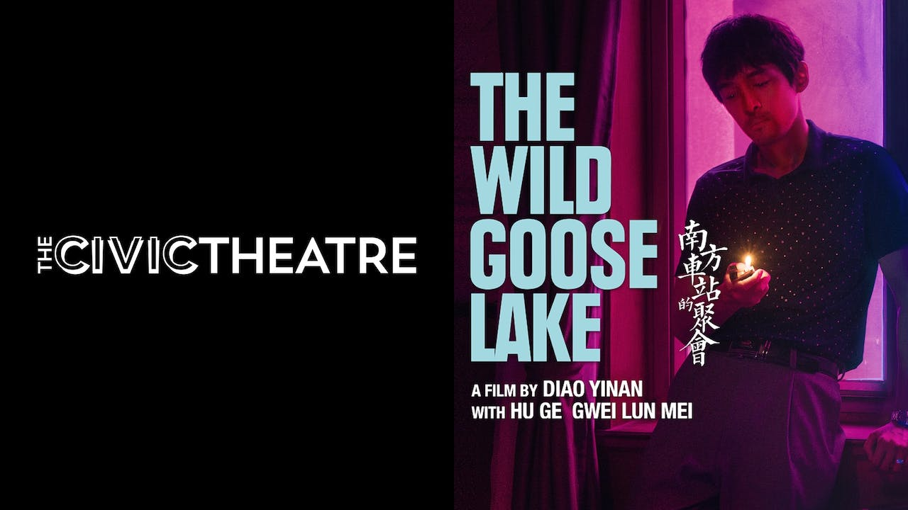 CIVIC THEATRE NELSON presents THE WILD GOOSE LAKE