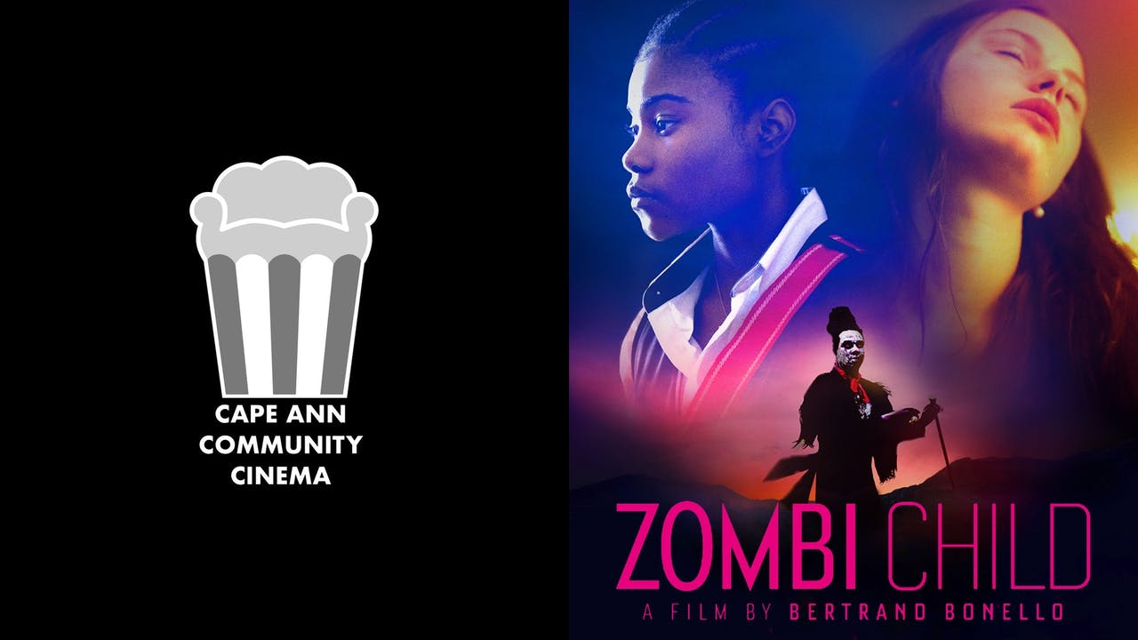 CAPE ANN COMMUNITY CINEMA presents ZOMBI CHILD
