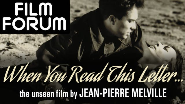 FILM FORUM presents WHEN YOU READ THIS LETTER