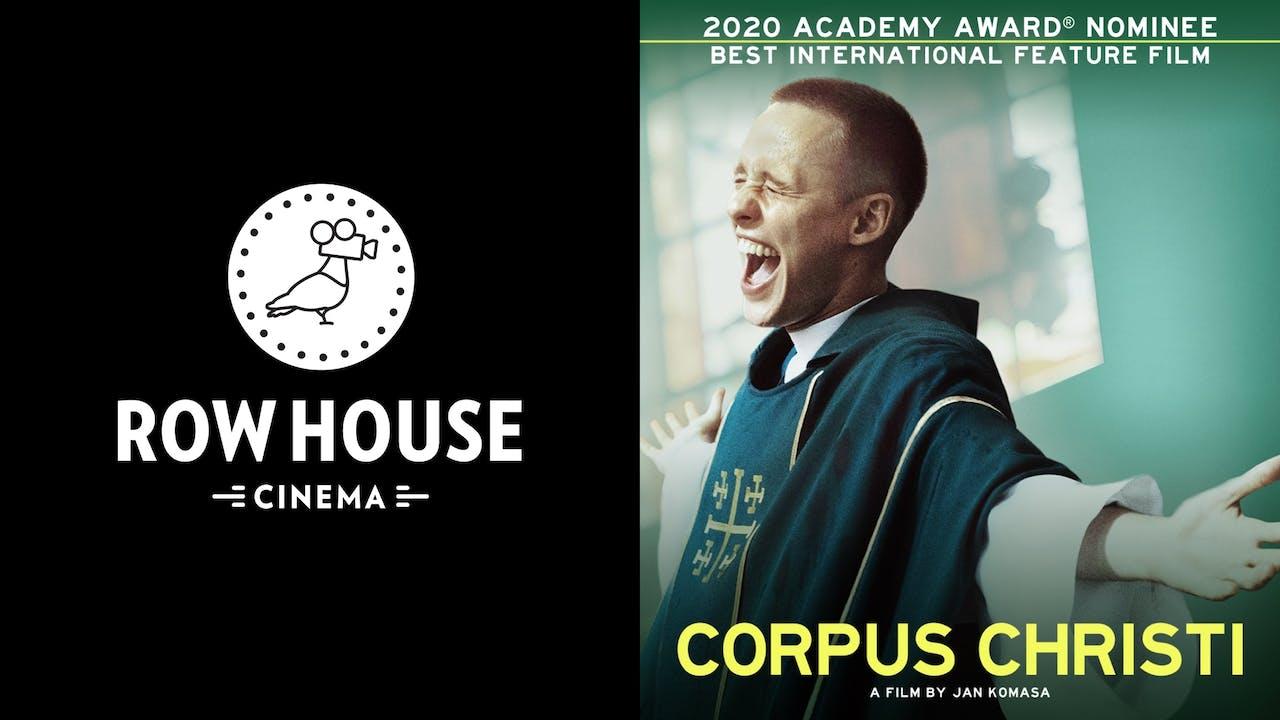 ROW HOUSE CINEMA presents CORPUS CHRISTI