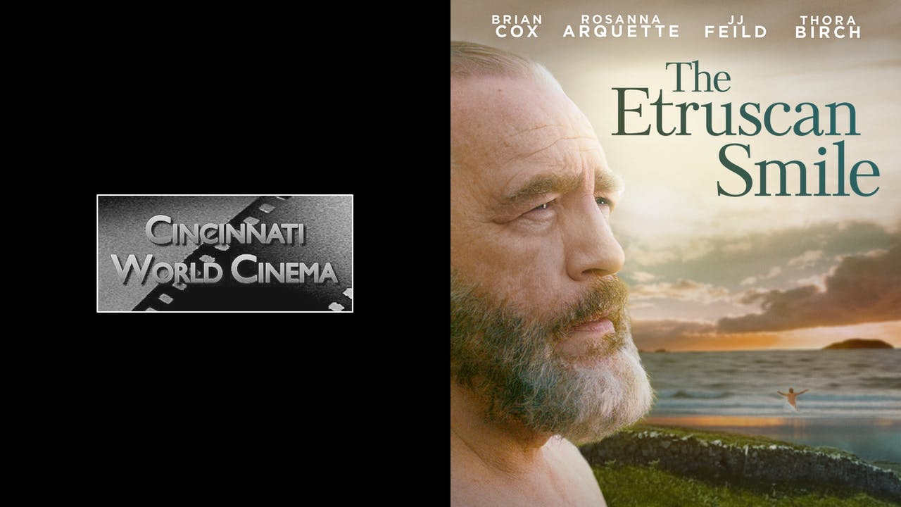CINCINNATI WORLD CINEMA - THE ETRUSCAN SMILE