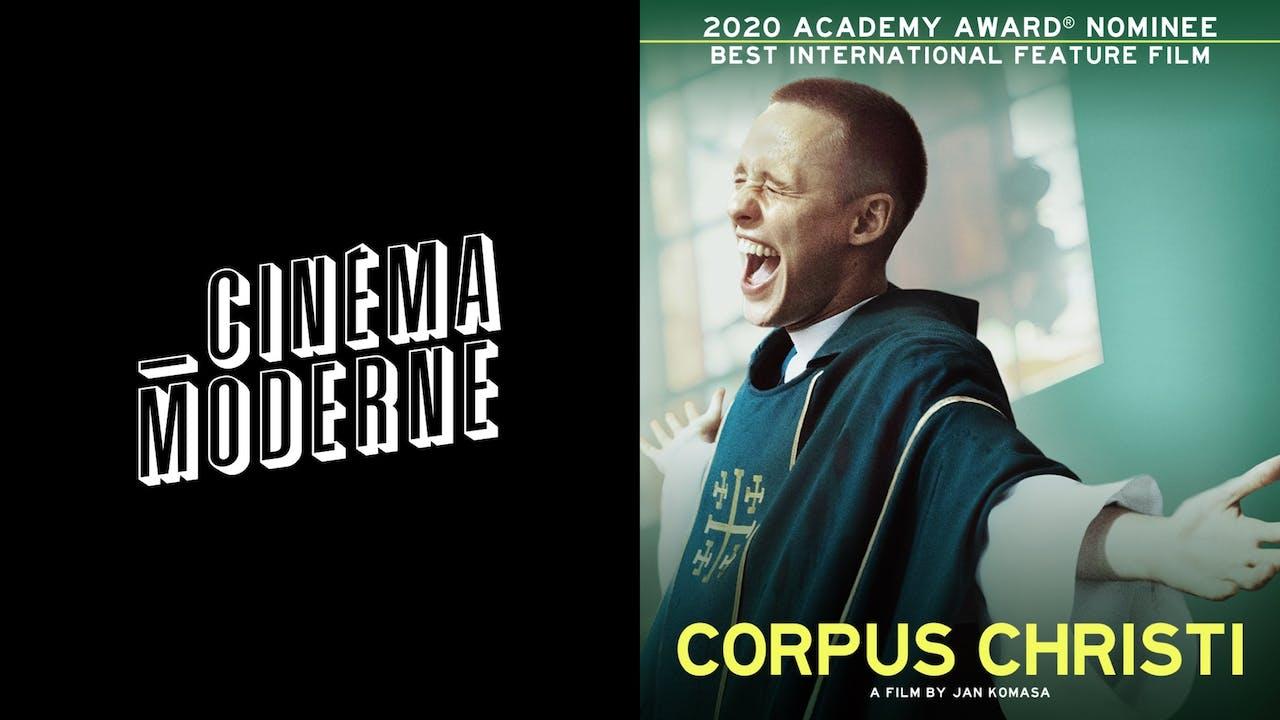 CINEMA MODERNE presents CORPUS CHRISTI