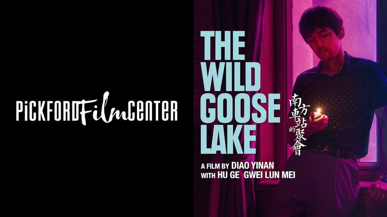 PICKFORD FILM CENTER presents THE WILD GOOSE LAKE