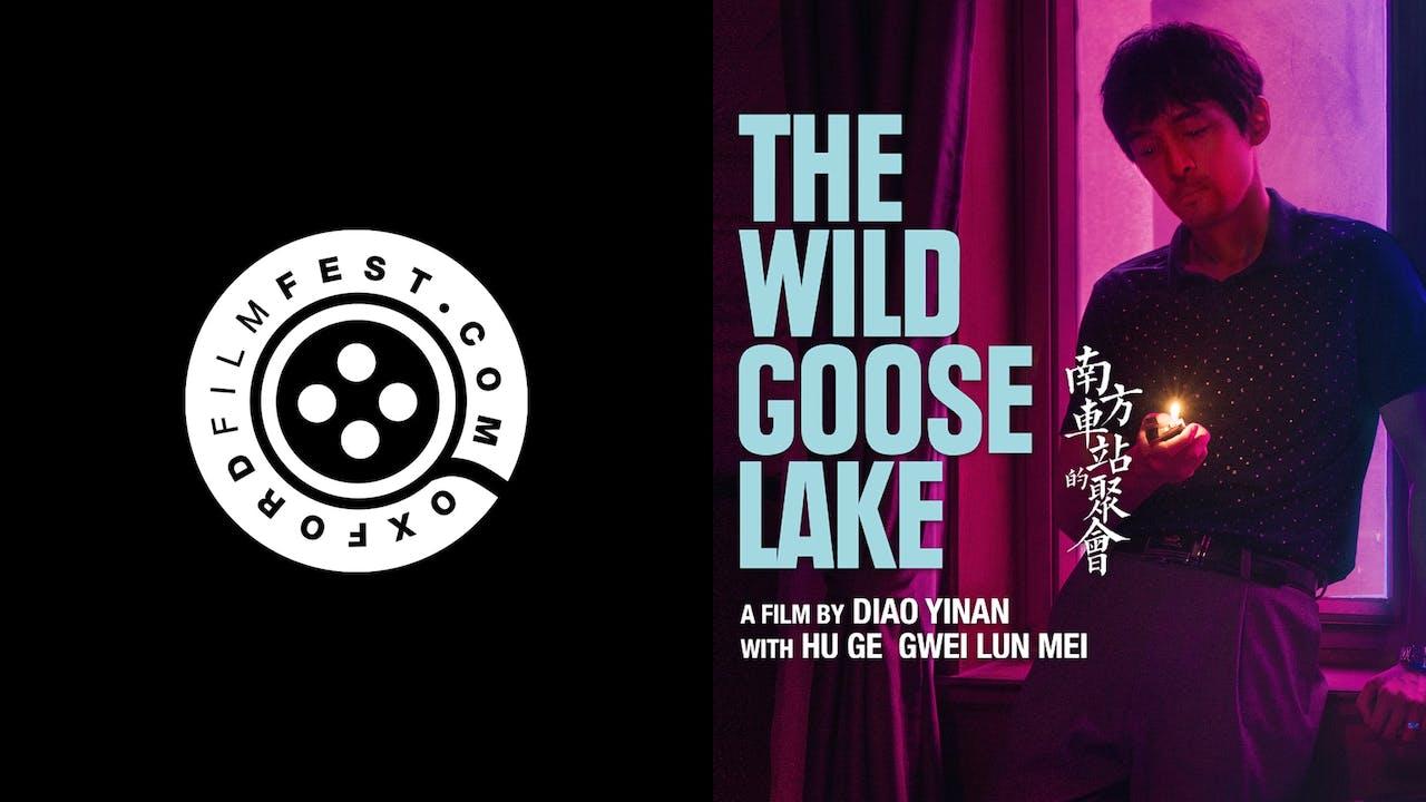 OXFORD FILM FESTIVAL presents THE WILD GOOSE LAKE