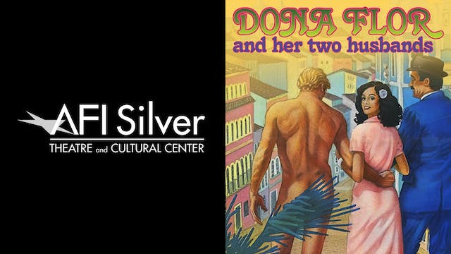 AFI SILVER THEATRE - DONA FLOR & HER TWO HUSBANDS