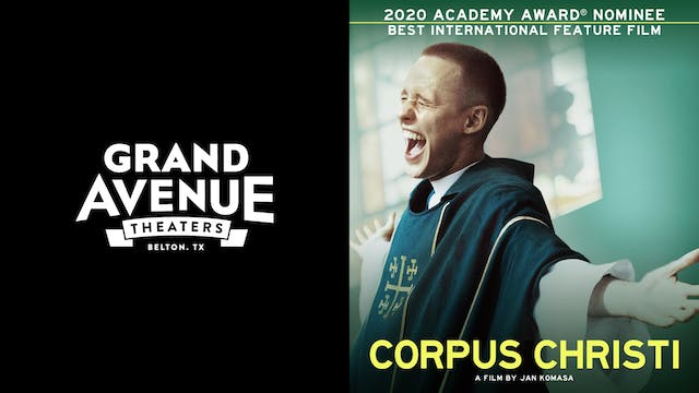 GRAND AVENUE THEATERS presents CORPUS CHRISTI