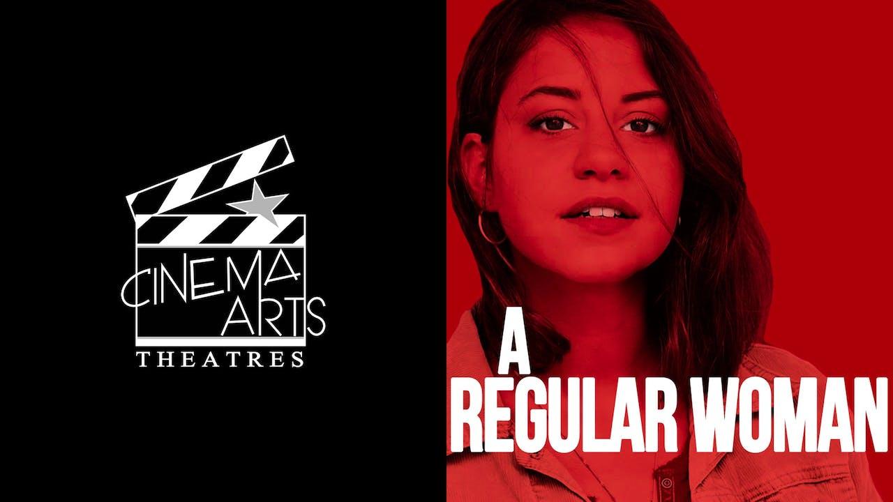 CINEMA ARTS THEATER presents A REGULAR WOMAN