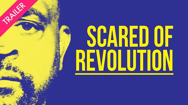 Scared of Revolution - Trailer