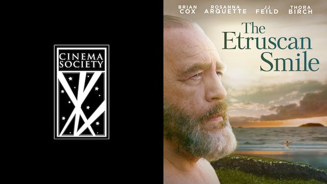 CINEMA SOCIETY presents THE ETRUSCAN SMILE