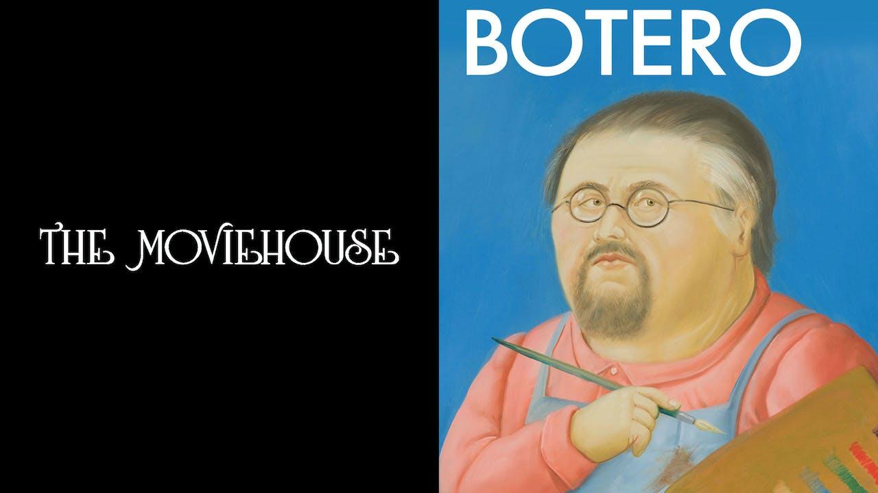THE MOVIEHOUSE presents BOTERO