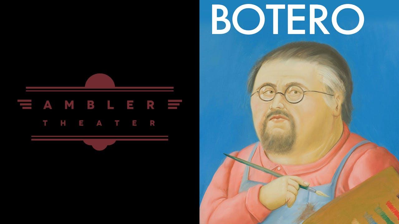AMBLER THEATER presents BOTERO