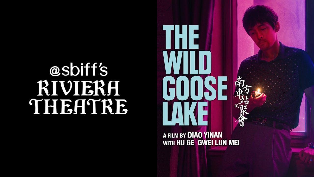 SBIFF RIVIERA THEATER presents THE WILD GOOSE LAKE