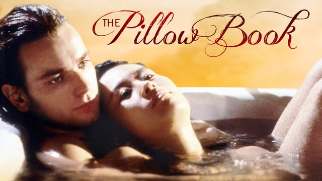 THE PILLOW BOOK, directed by Peter Greenaway