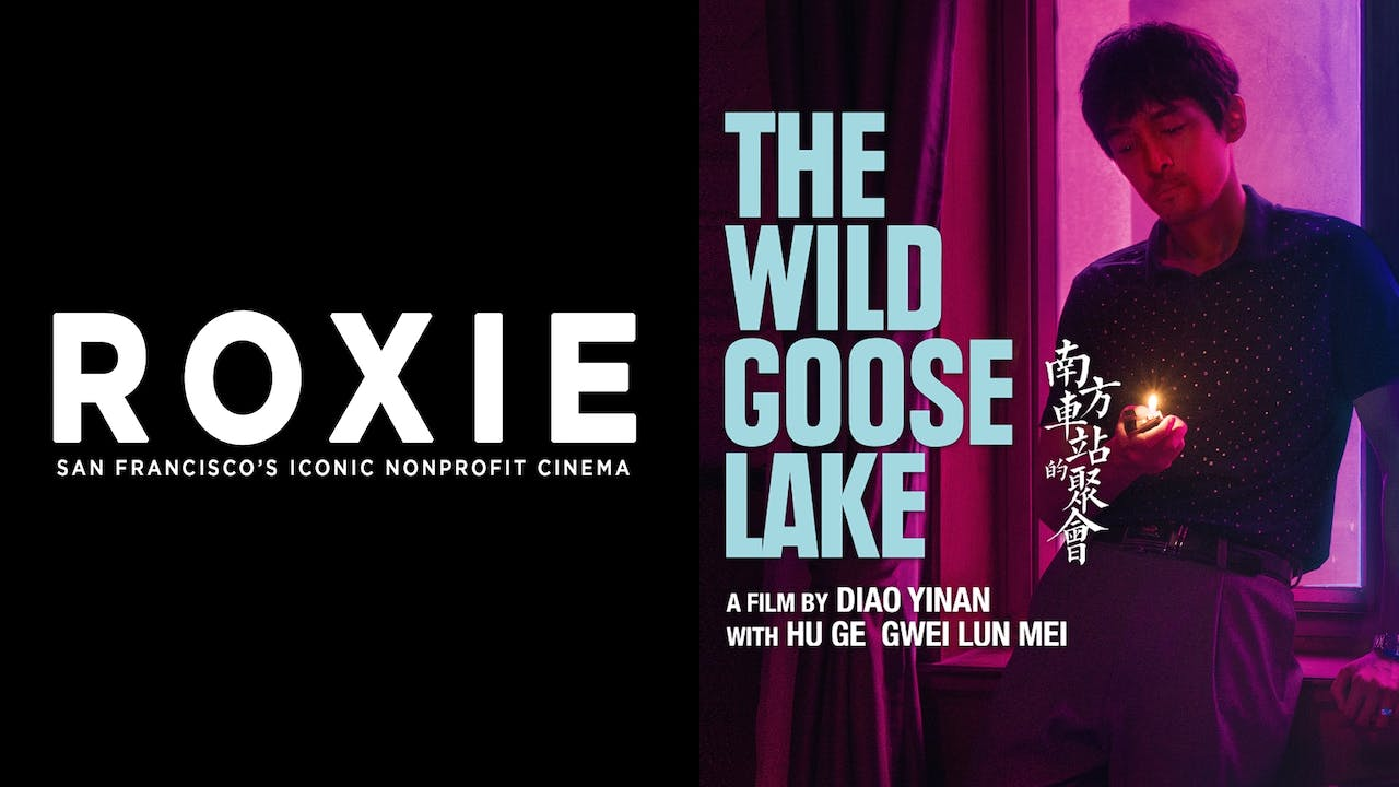ROXIE THEATER presents THE WILD GOOSE LAKE