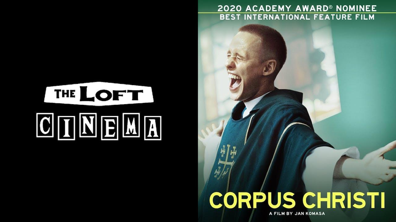 THE LOFT CINEMA presents CORPUS CHRISTI