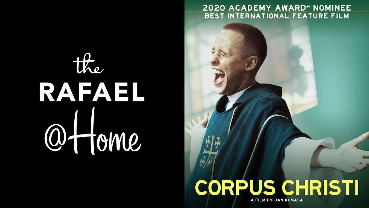 RAFAEL FILM CENTER presents CORPUS CHRISTI