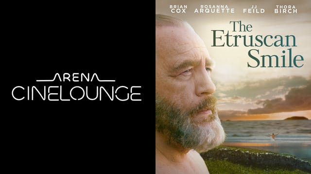 ARENA CINELOUNGE presents THE ETRUSCAN SMILE
