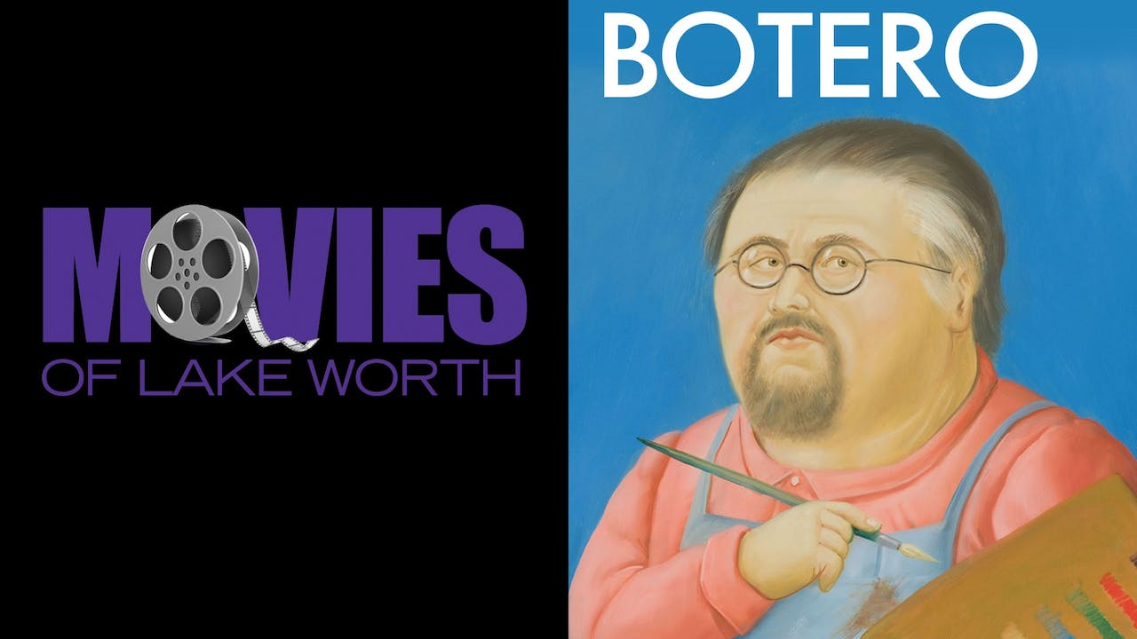 MOVIES OF LAKE WORTH presents BOTERO