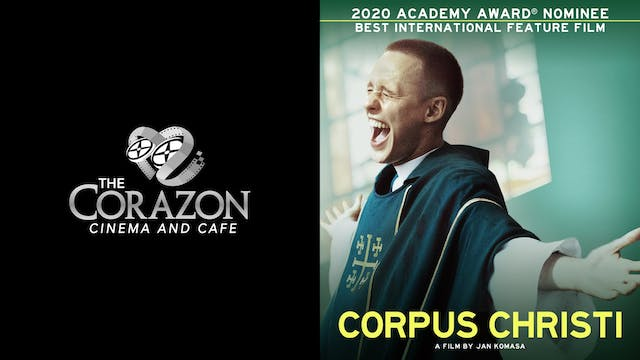 CORAZON CINEMA AND CAFE presents CORPUS CHRISTI