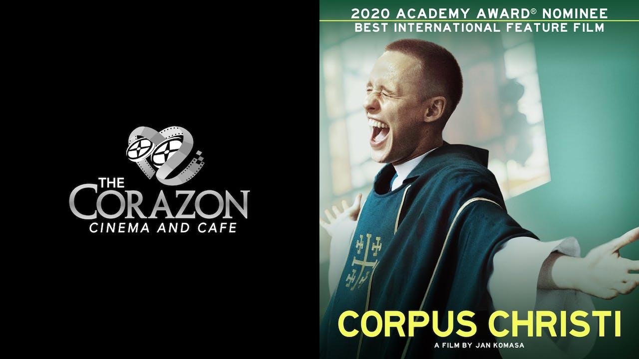 CORAZON CINEMA AND CAFE presents CORPUS CHRISTI
