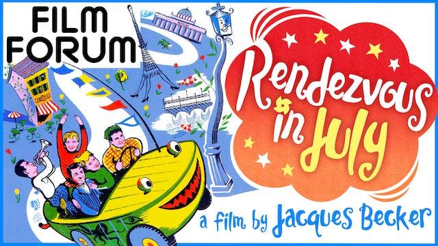 FILM FORUM presents RENDEZVOUS IN JULY
