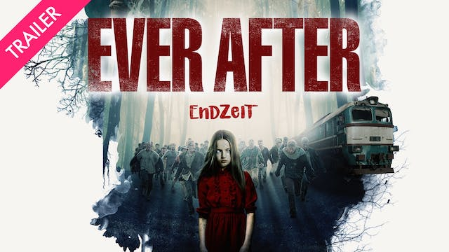 Ever After (Endzeit) - Trailer