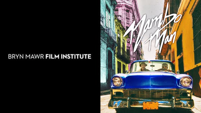 BRYN MAWR FILM INST. presents MAMBO MAN
