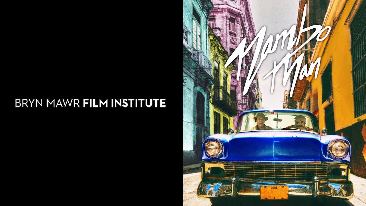 BRYN MAWR FILM INST. presents MAMBO MAN