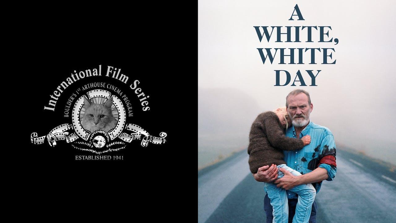 INTERNATIONAL FILM SERIES - A WHITE, WHITE DAY