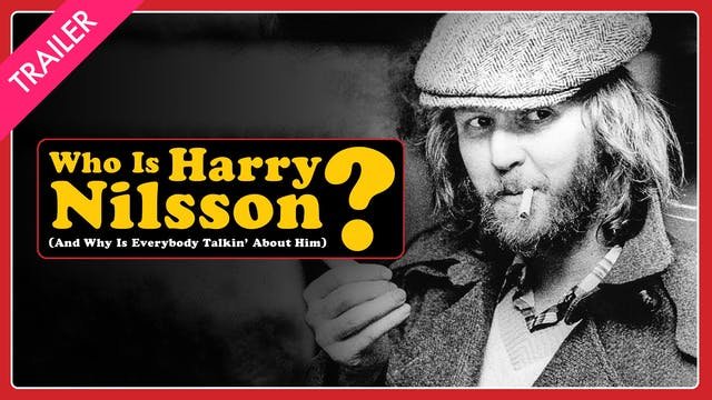 Who is Harry Nilsson (And Why is Ever...