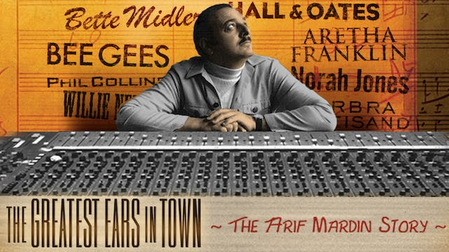 THE GREATEST EARS IN TOWN: THE ARIF MARDON STORY